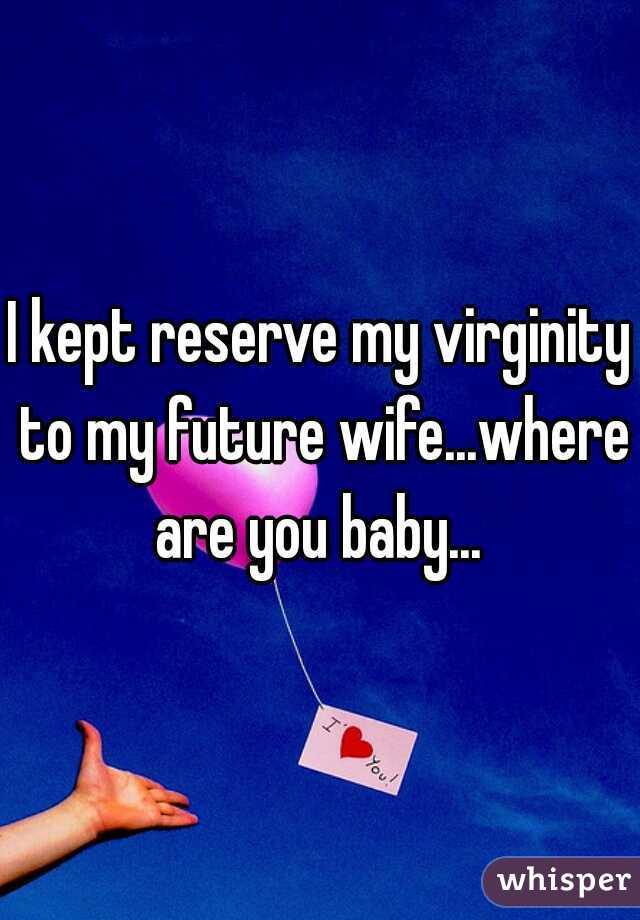 I kept virginity why